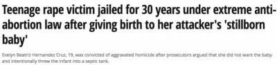 無論是強暴生子,或者身體原因,她們一旦被發現墮胎,將坐牢數十年...